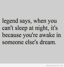 Quotes About Dreaming Of Someone Best Of Dream Quote