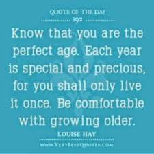 Notes In The Key Of Life Gracefully Aging Day 40 Great Quotes Inspiration Quotes About Aging