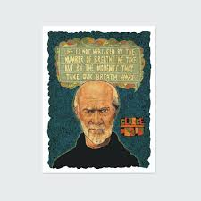 George Carlin Quotes Life Is Not Measured Ihbakuorg