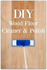 2 cups water 1 cup vinegar cup olive oil 20 drops lemon essential oil has vinegar this diy wood floor cleaner polish cleans your home without using harsh