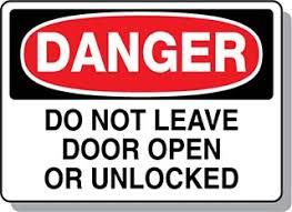 danger do not leave door open or unlocked