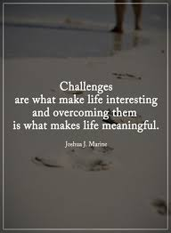 Inspirational Quotes Challenges TailPic Cool Quotes About Challenges