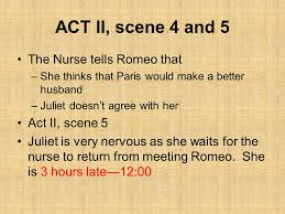 romeo juliet ppt  act ii scene 4 and 5 the nurse tells romeo that act ii scene