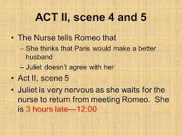 romeo juliet ppt  act ii scene 4 and 5 the nurse tells romeo that act ii scene