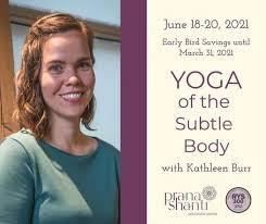 Yoga of the Subtle Body with Kathleen Burr | PranaShanti Education ...
