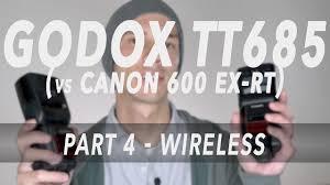 Best Speedlite Godox Tt685 Part 4 Wireless Vs Canon 600 Ex Rt
