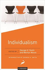 the best defenses of individualism in one book foundation for  george h smith and marilyn moore have done a terrific job compiling this varied selection of essays on individualism some of the writers be known to