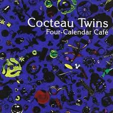 <b>Four</b>-Calendar Café by <b>Cocteau Twins</b> (Album, Dream Pop ...