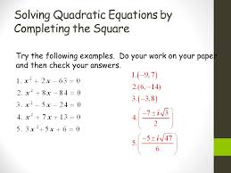 14 solving quadratic equations by completing the square try the following examples