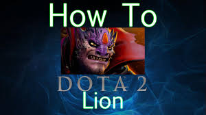 dota 2 how to guide lion youtube