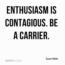 Enthusiasm Quotes Stunning Susan Rabin Quotes QuoteHD