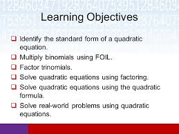 solve real world problems using quadratic equations learning objectives identify the standard form of a quadratic equation