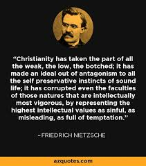Nietzsche Christianity Quotes Best of Friedrich Nietzsche Quote Christianity Has Taken The Part Of All
