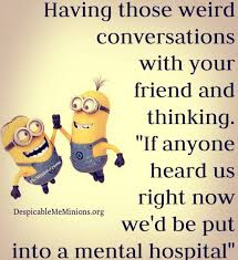 fun and wierd minion quote