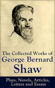 the collected works of george bernard shaw plays novels the collected works of george bernard shaw plays novels articles letters and