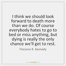 Quotes About Dying Best Florynce R Kennedy Quotes StoreMyPic