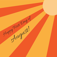 Image result for happy 1st day of august images