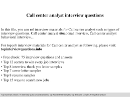 call center analyst interview questions in this file you can ref interview materials for call call center job descriptions