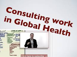 consulting jobs global health how to get work consulting jobs global health how to get work