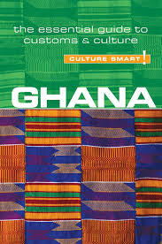 Ghana Culture Smart The Essential Guide To Customs Culture