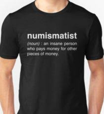 funny numismatist definition coin collecting uni t shirt