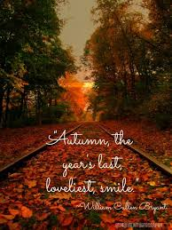 Fall Quotes Impressive Autumn The Year's Last Loveliest Smile William Cullen Byrant