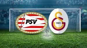 PSV Galatasaray maçı ne zaman? 2021 Şampiyonlar Ligi PSV GS maçı hangi  kanalda, saat kaçta?
