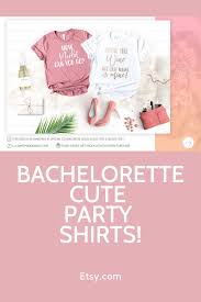 Wine And Design Bachelorette Party Bachelorette Party Shirts Pour The Wine His Last Name Is