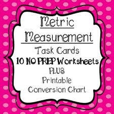 Metric System Length Chart Metric System Measurement Task Cards And 10 Worksheets Conversion Chart