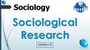Sociological Research Sociological Research Sociology Lecture 2