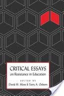 critical essays on resistance in education google books critical essays on resistance in education