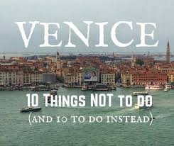 Alternative Venice: 10 Things NOT To Do (and 10 To Do Instead ...