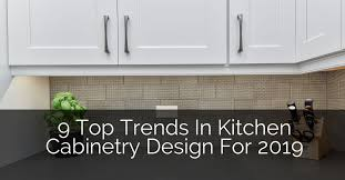 9 Top Trends in Kitchen Cabinetry Design for 2019 | Home Remodeling ...