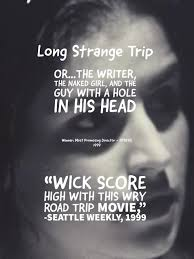 Watch Long Strange Trip Or The Writer The Naked Girl And The Guy With A Hole In His Head