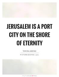 Beautiful Quotes About Jerusalem Best Of City Quotes City Sayings City Picture Quotes Page 24