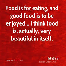 Beautiful Food Quotes Best of Delia Smith Food Quotes QuoteHD