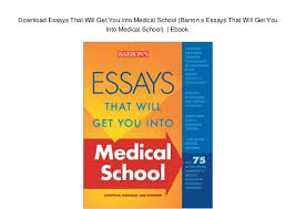 essays that will get you into medical school barron s essay   essays that will get you into medical school barron s essays that will get