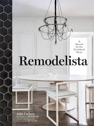 Remodelista: Julie Carlson, the editors of Remodelista ...