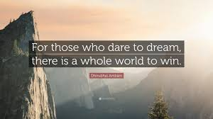 "Dare To Dream Quotes Best of Dhirubhai Ambani Quote ""For Those Who Dare To Dream There Is A"