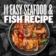 11 Easy Seafood and Fish Recipe by ...