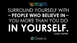 Surround Yourself With People Quotes Best of Sales Motivation Quote Surround Yourself With People Who Believe
