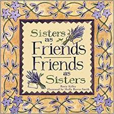 Sisters As Friends Friends As Sisters: Among Friends, Reeves Smith,  Shelley, Kelley, Roxie, Smith, Shelly Reeves: 9780740710674: Amazon.com:  Books