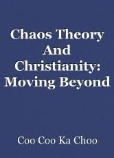 chaos theory and christianity moving beyond post modernism essay chaos theory and christianity moving beyond post modernism