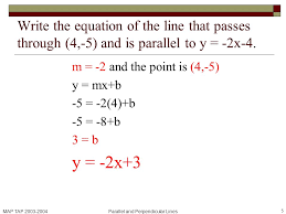 map tap 2003 2004parallel and perpendicular lines 5 write the equation of the line that