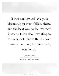 Quotes About Accomplishing Your Dreams Best of Ways To Achieve Your Dreams Quote