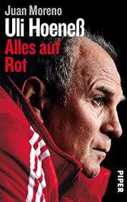 """Uli hoeness — uli hoeneß ulrich """"uli hoeneß (* 5. Amazon Com Uli Hoeness Alles Auf Rot German Edition Ebook Moreno Juan Kindle Store"""