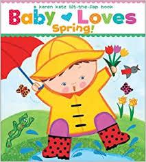 Baby Loves Spring!: A Karen Katz Lift-the-Flap Book ... - Amazon.com