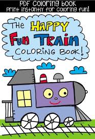 Coloring book of train rides. Pdf The Happy Fun Train Coloring Book Printable Etsy