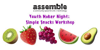 Youth Maker Night Simple Snacks Assemble