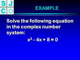 19 example solve the following equation in the complex number system x2 4x 8 0